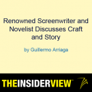 Guillermo Arriaga Webinar: Renowned screenwriter and novelist discusses craft and story