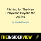 Jacob Krueger Webinar: Pitching for The New Hollywood Beyond the Logline
