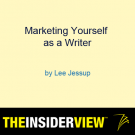 Lee Jessup Webinar: Marketing Yourself as a Writer