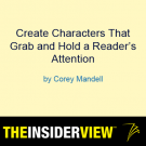 Corey Mandell Webinar: Create Characters That Grab and Hold a Reader's Attention