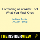 Dr. Format aka Dave Trottier Webinar: Formatting as a writing tool with Dr. Format